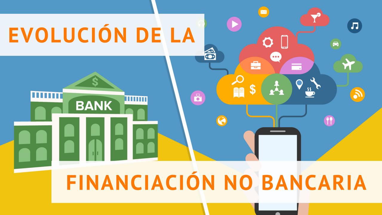 Evolución de la financiación no bancaria