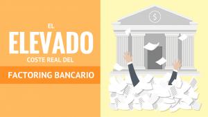 El (elevado) coste real del factoring bancario