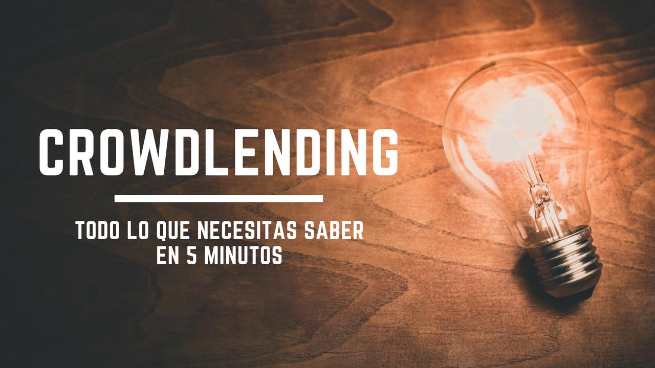 Crowdlending: todo lo que necesitas saber en 5 minutos