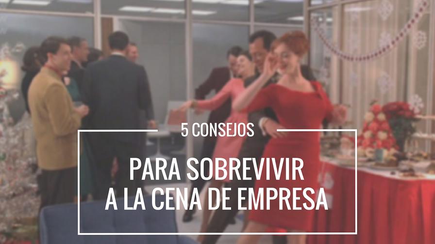 5 CONSEJOS PARA SOBREVIVIR A LA CENA DE EMPRESA ESTA NAVIDAD