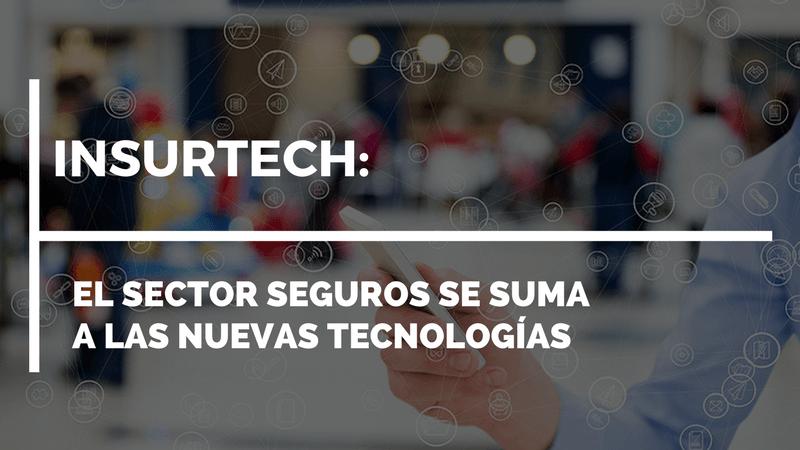 Insurtech : El sector seguros se suma a las nuevas tecnologías