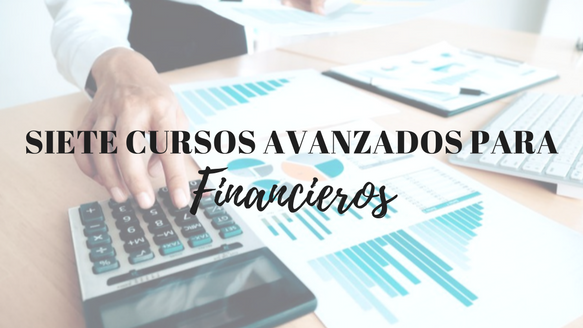 Siete cursos avanzados para financieros