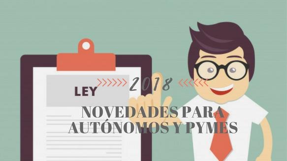 Novedades para autónomos y PYMES este 2018
