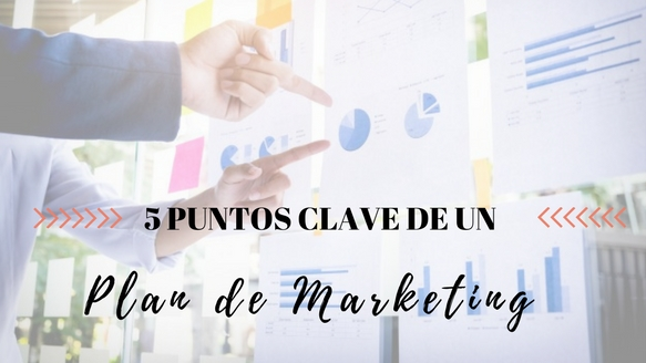 5 puntos clave de un plan de marketing