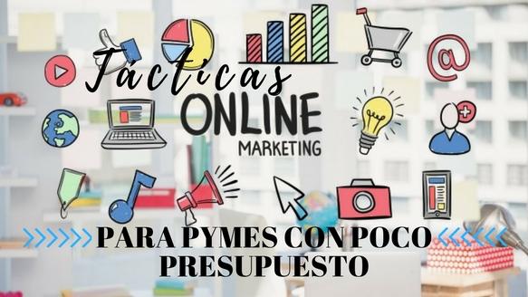 Tácticas de marketing online para pymes con poco presupuesto