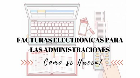 Cómo hacer facturas electrónicas para las administraciones