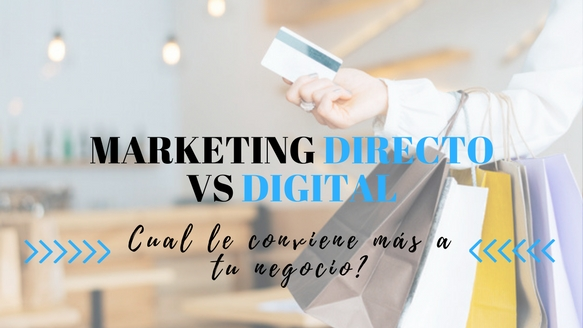 Marketing Directo vs Marketing Digital ¿Cuál es la mejor estrategia para tu negocio?