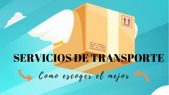 Servicio de transporte. Cómo escoger el más acorde a tus necesidades