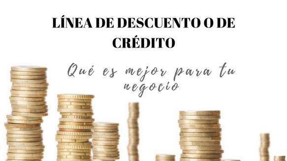 Línea de Descuento o de Crédito ¿Cuál es la mejor para tu negocio?
