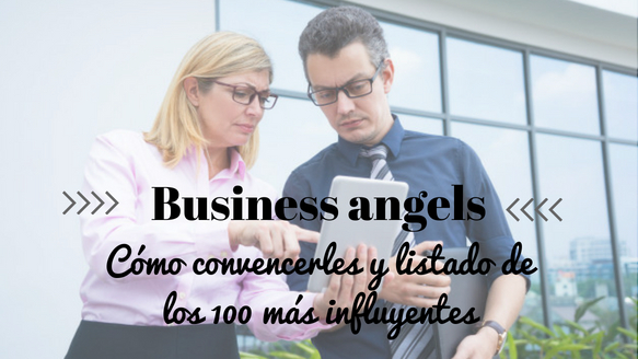 ¿Que puede aportar un business ángel a tu negocio? Listado de los 100 más influyentes en España
