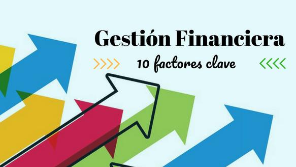 8 Factores en los que poner el foco para controlar la gestión financiera de tu negocio