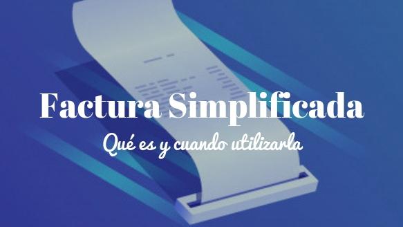 La factura simplificada. ¿Qué es y en qué se diferencia de una factura completa?