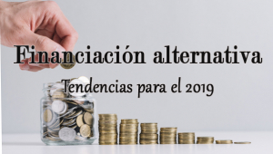 Las tendencias de la financiación alternativa para 2019