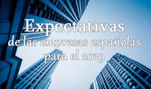 Las empresas españolas son optimistas sobre su crecimiento en 2019