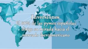 El 68% de las pymes dirigen su mirada hacia el mercado iberoamericano