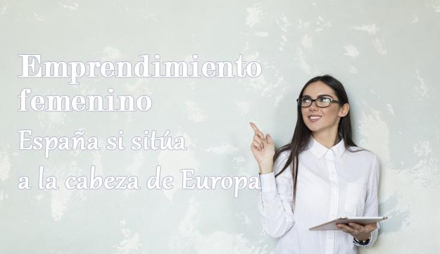 España se sitúa a la cabeza de Europa en emprendimiento femenino