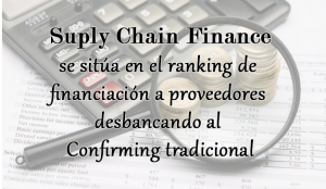 Suply Chain Finance se sitúa en el ranking de financiación a proveedores desbancando al Confirming tradicional