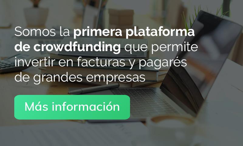 Somos la primera plataforma de crowdfunding que permite invertir en facturas y pagarés de grandes empresas. Más información